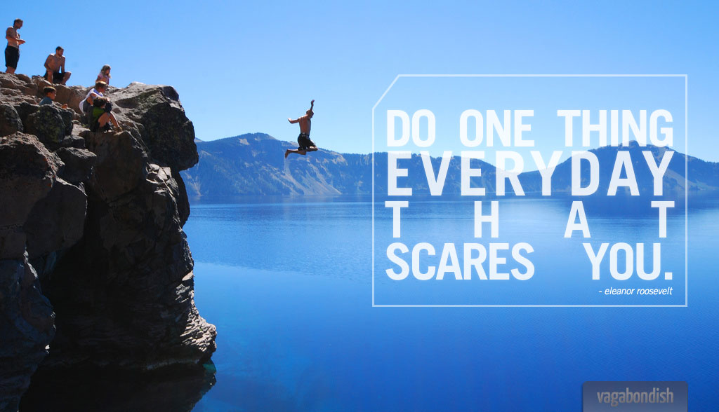 """Travel Quote: """"Do Something Everyday that Scares You."""" (Eleanor Roosevelt)"""