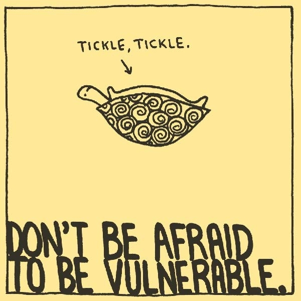 Don't Be Afraid to be Vulnerable (Turtle on its back)